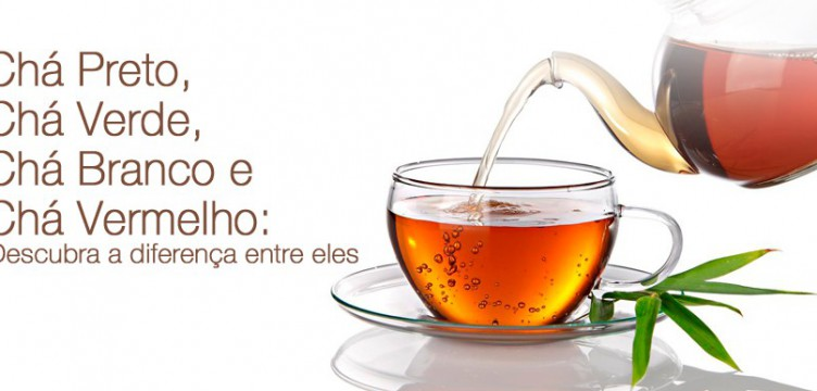 Chá Preto, Chá Verde, Chá Branco e Chá Vermelho: Descubra a diferença entre eles
